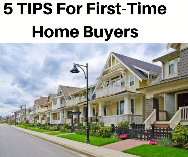 Top 5 Tips For First Time Home Buyers